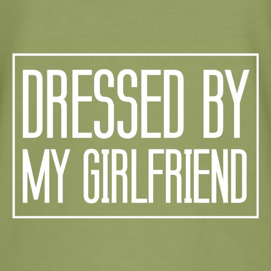 Dressed By My Girlfriend t shirt