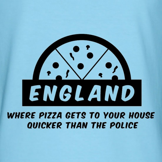 England Where Pizza Gets To Your House Quicker Than The Police t shirt