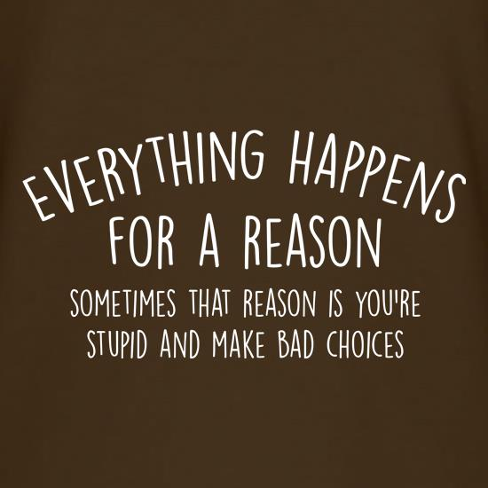 Everything Happens For A Reason t shirt