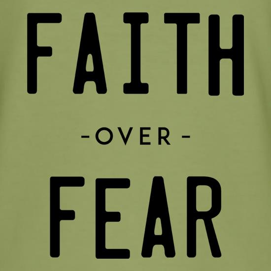 Faith Over Fear t shirt