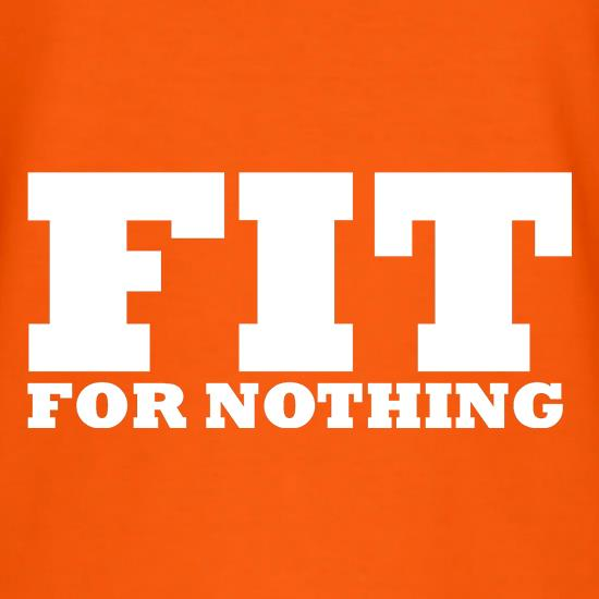 Fit for nothing t shirt