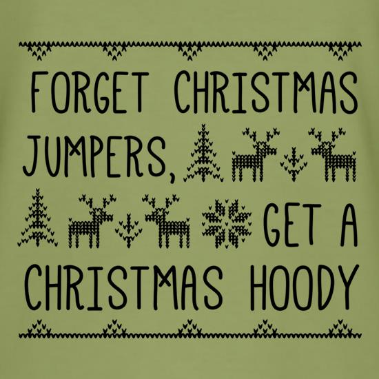 Forget Christmas Jumpers, Get A Christmas Hoody t shirt