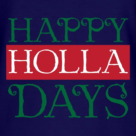 Happy Holla Days t shirt