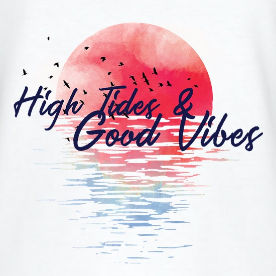 High Tides & Good Vibes t shirt