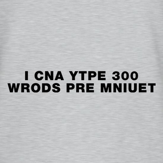 I Can Type 300 Words Per Minute t shirt