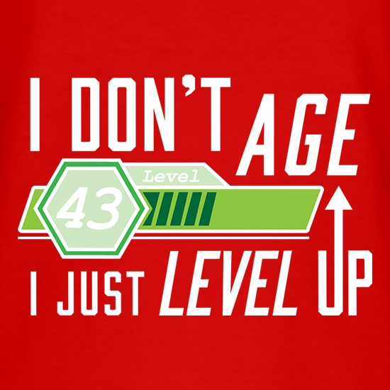 I Don't Age, I Just Level Up t shirt