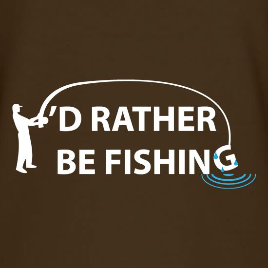 I'd Rather Be Fishing t shirt
