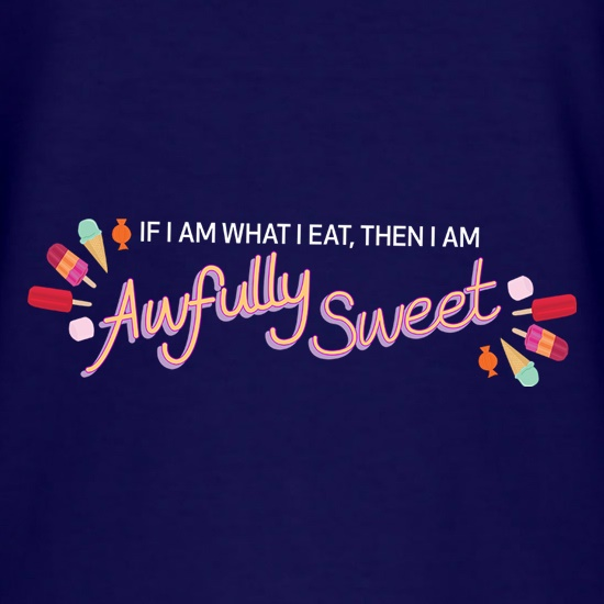 If I Am What I Eat t shirt