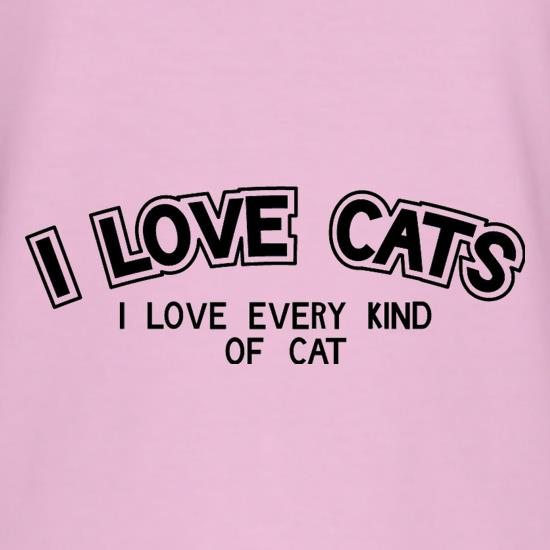 I Love Cats I Love Every Kind Of Cat t shirt