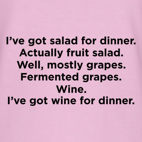 I'm Having Wine/Fruit For Dinner t shirt
