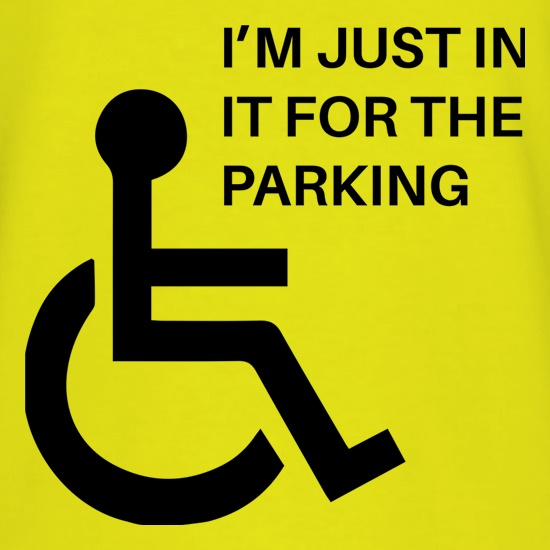 I'm Just In It For The Parking t shirt