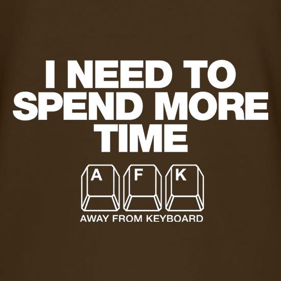 I Need To Spend More Time Away From Keyboard t shirt
