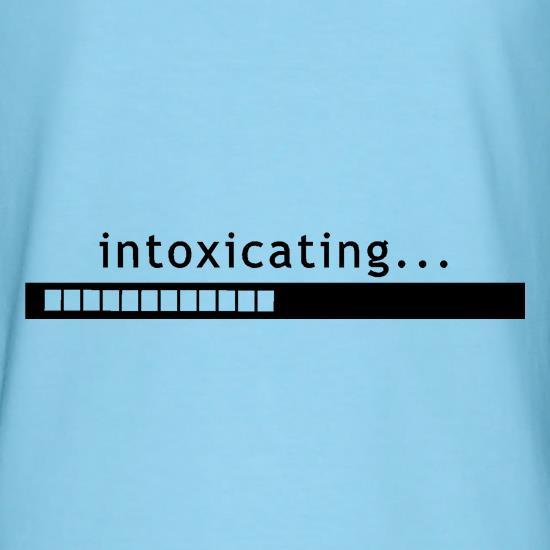Intoxicating... t shirt