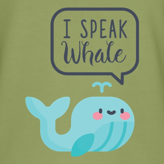 I Speak Whale t shirt