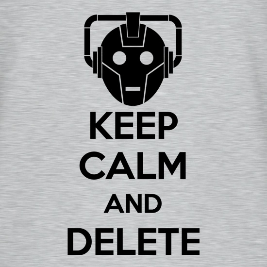 Keep Calm And Delete t shirt