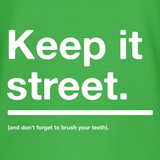 Keep It Street t shirt