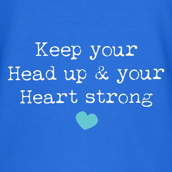 Keep Your Head Up t shirt