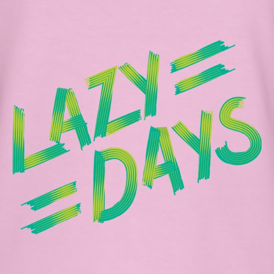 Lazy Days t shirt