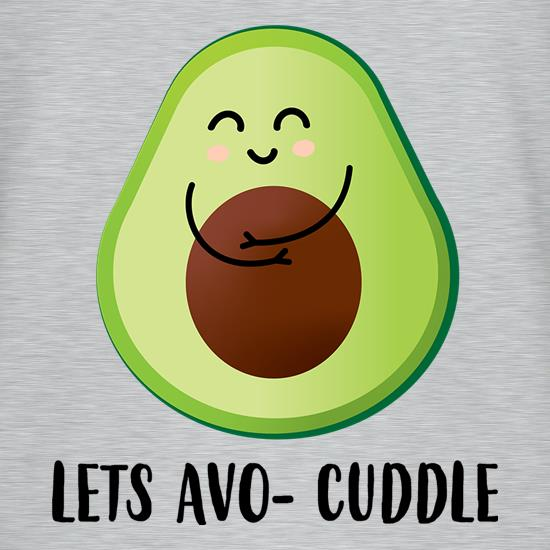 Lets Avo-Cuddle t shirt