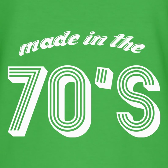 Made In The 70's t shirt