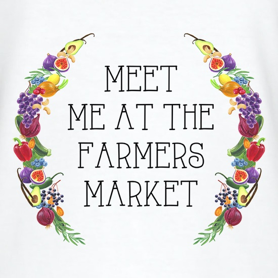 Meet Me At The Farmers Market t shirt