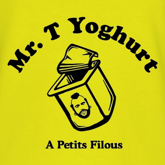 Mr T Yoghurt A Petits Filous t shirt