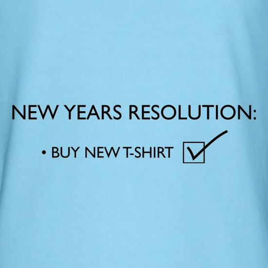 New years resolution: buy new t-shirt t shirt