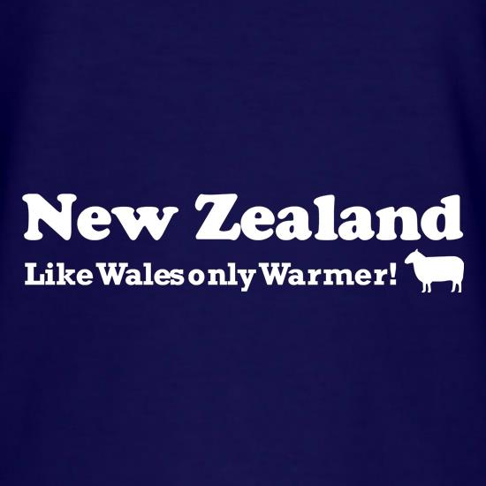 New Zealand, Like Wales only Warmer t shirt