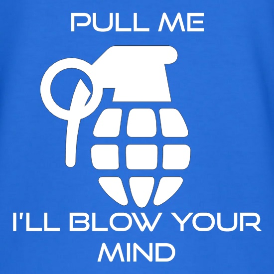 Pull Me, I'll Blow Your Mind t shirt