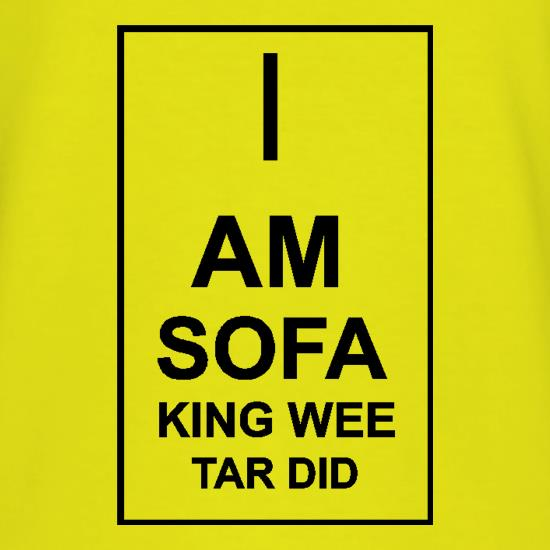 I  am sofa king wee tar did t shirt