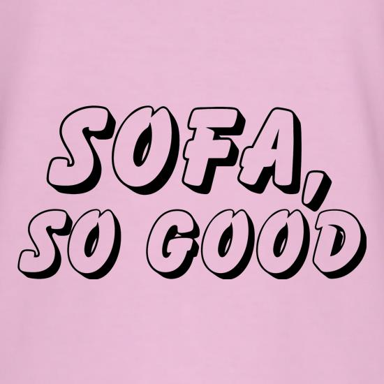 Sofa, So Good t shirt