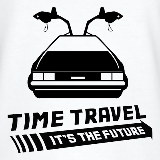 Time Travel It's The Future t shirt