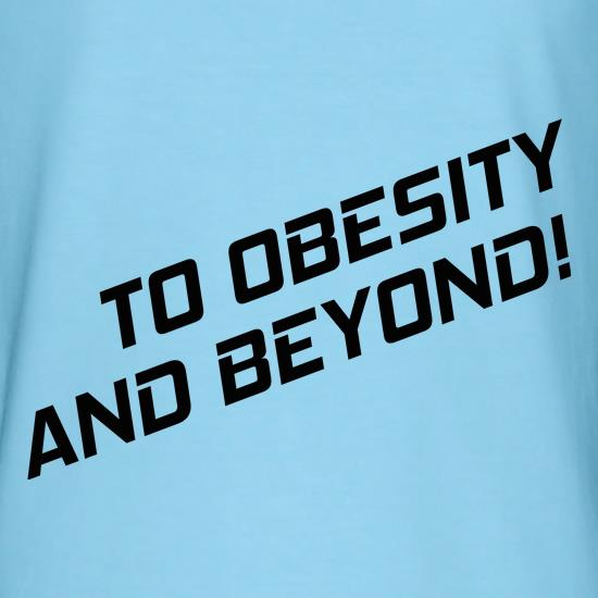 To Obesity And Beyond t shirt