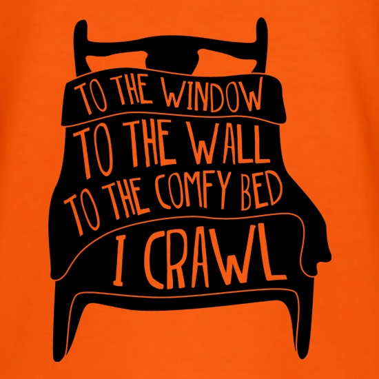 To The Window, To The Wall t shirt