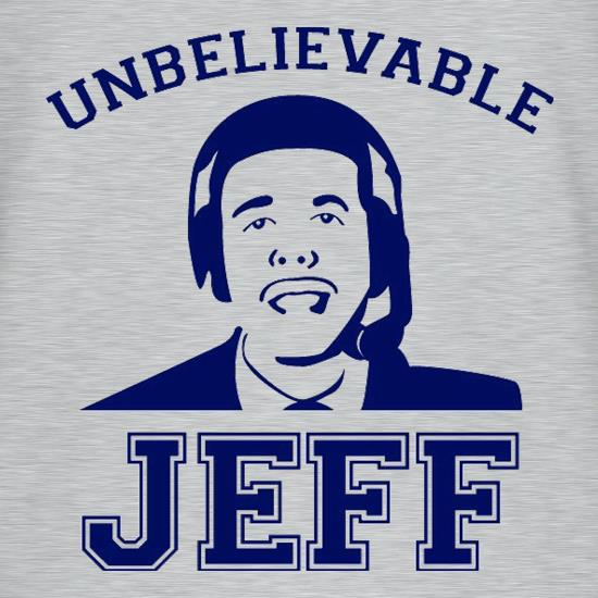 Unbelievable Jeff t shirt