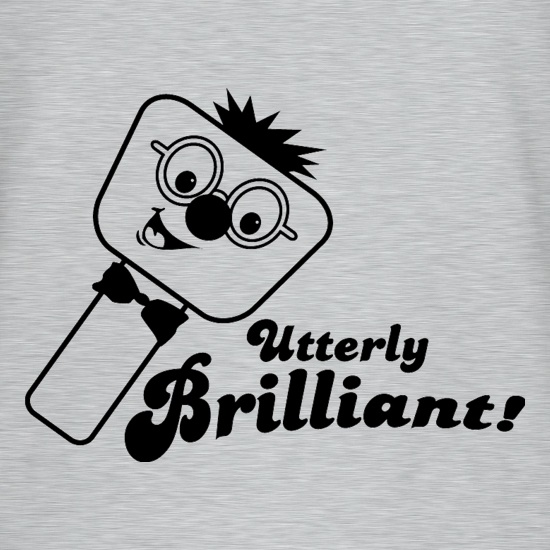 Utterly Brilliant! t shirt