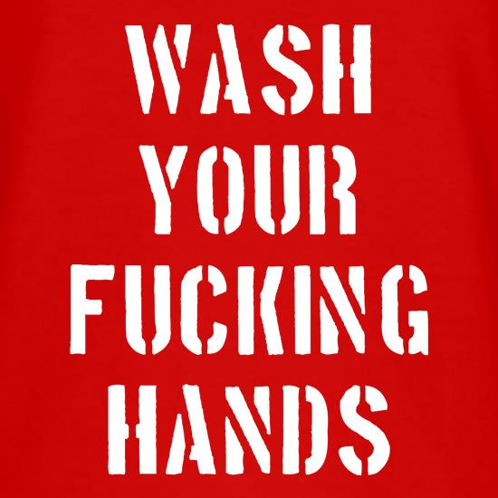 Wash Your Fucking Hands t shirt