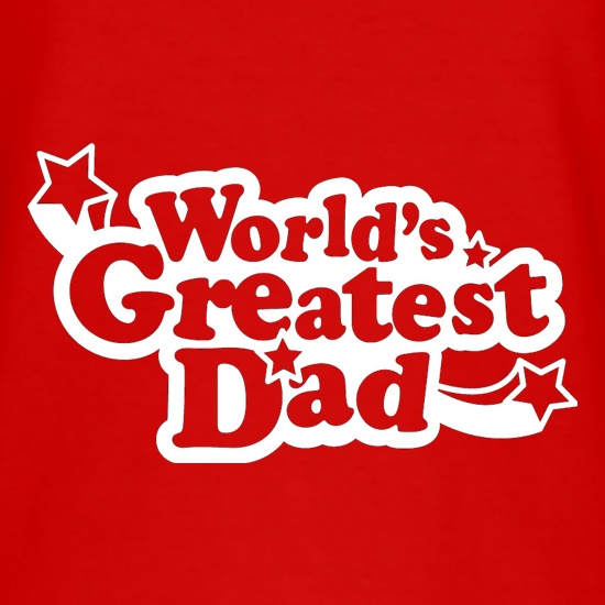 World's Greatest Dad t shirt