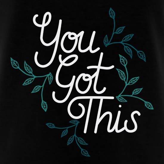 You Got This t shirt