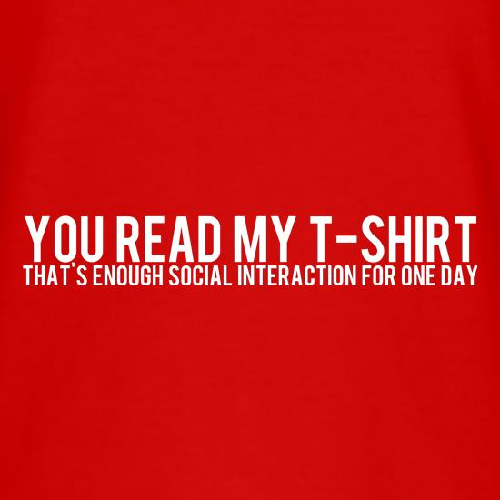 You Read My T-Shirt That's enough social interaction for one day t shirt