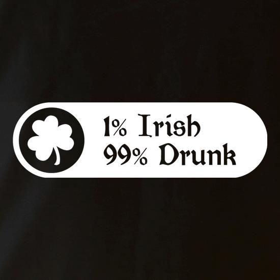 1% Irish 99% Drunk t shirt