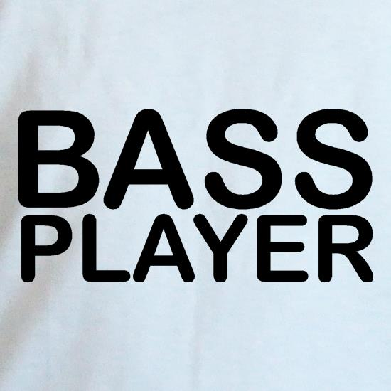 Bass player t shirt